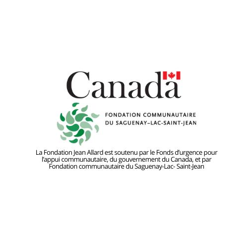 Fonds d'urgence pour l'appui communautaire, du gouvernement du Canada, et par Fondation communautaire du Saguenay-Lac- Saint-Jean.